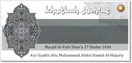 Khutbah Jumat - Syaikh Abdul Hamid